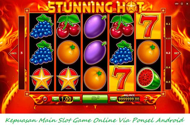 Kepuasan Main Slot Game Online Via Ponsel Android